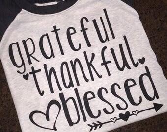Grateful, Thankful, Blessed shirt