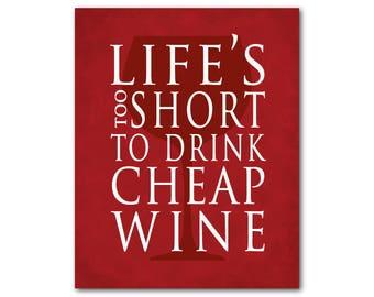 Typgography Art Print - Life's too short to drink cheap wine - Wine Print - Kitchen Art - Kitchen decor - happy hour wall art - home decor