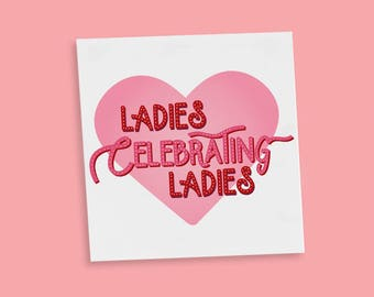 Ladies Celebrating Ladies Temporary Tattoos |  Galentine's Day | Future is Female | Girl Power