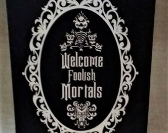 Welcome Foolish Mortals, Disney, Disney Haunted Mansion, Wood Sign, Home decor, Halloween Decor, Hand painted