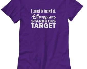Can't Be Trusted Disney Starbucks Target Shirts for Women Gift Disneyland Shirt