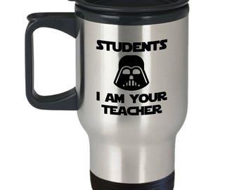 Students I Am Your Teacher Funny Travel Mug Gift for Teachers Yoda Star Wars Birthday Geek