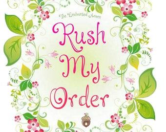 Rush My Order Upgrade - Expedited Processing at The Enchanted Acorn
