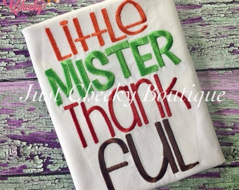 Little Mister Thankful Embroidered Thanksgiving Shirt - Boys Thanksgiving Shirt - Fall Shirt - Turkey Day Shirt