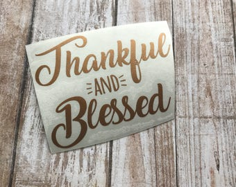 Thankful & Blessed Vinyl Decal Car Laptop Wine Glass Sticker