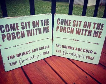 Come Sit On The Porch With Me- Distressed Sign