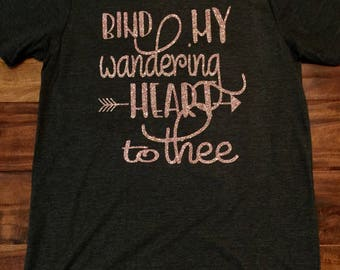 Bind My Wandering Heart to Thee, rose gold glitter, ladies inspirational