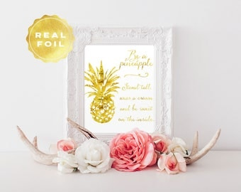 Be a Pineapple Print - Pineapple Quote - Pineapple Decor - Real Gold Foil - Tropical Decor - Inspirational Quote - Tropical Print