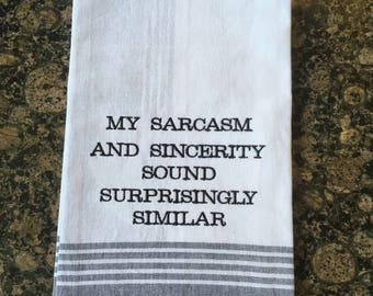 Sarcasm and Sincerity Tea Towel (Black Stripe)