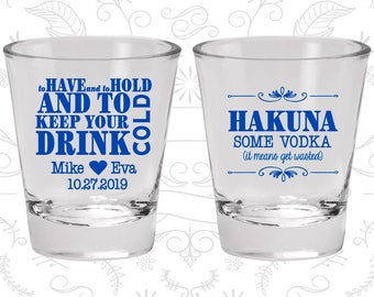 To Have and To Hold Shot Glasses, Wedding Favor Glassware, Hakuna Some Vodka, Bar Wedding Shot Glasses, Custom Shot Glasses (439)
