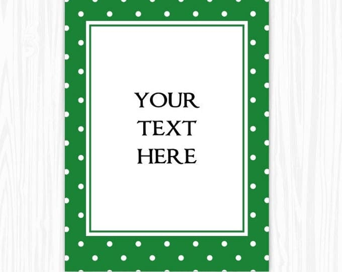 5x7 Green Polka Dot BLANK Sign, Printable Sign or Invite, Birthday or Shower, Editable Sign or Invitation, INSTANT Download