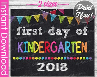 First Day of Kindergarten Sign INSTANT DOWNLOAD, 2018 1st Day of School Chalkboard Sign, Back to School Sign Printable Photo Prop Teacher