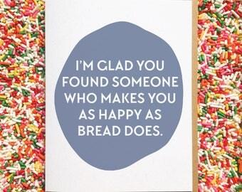 Best Friend Wedding Card. Bread Card. Funny Engagement Card. Wedding Shower Card. Funny Wedding Card