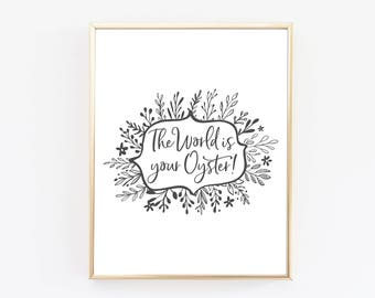 The World Is Your Oyster Art Print - William Shakespeare - Inspirational Quotes - Bedroom Art
