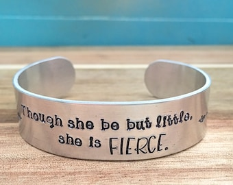 Though She Be But Little She Is Fierce Hand Stamped Cuff Bracelet, Shakespeare Quote Jewelry, Inspirational Bracelet, Best Friend Gift