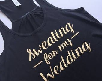 SALE Ready to ship, Sweating for my Wedding Tank Top, XS-XL, Yoga Shirt, Workout Tank, Wedding Workout, Yoga Pants, Running Tank Top