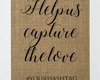 BURLAP SIGN Hashtag Wedding Sign. Wedding Hashtag. Instagram Wedding Sign. Help Us Capture The Love. photo booth welcome table