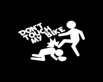 Don't Touch My Bike Decal Don't Touch My Bike Vinyl Decal Sticker Funny Car Decal Funny Bumper Stickers Funny Vinyl Decals