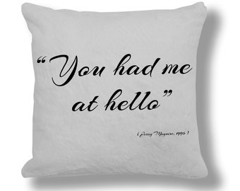 Jerry Maguire 1996 Film Quote Cushion Cover (FQ037) - You had me at hello