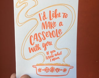 I'd Like To Make A Casserole With You... Greeting Card