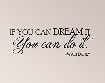 "35""x12"" If You Can Dream It You Can Do It Walt Disney Quote Wall Decal Sticker Art Mural Home Decor Quote"