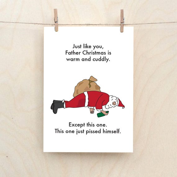 Drunk Father Christmas, Drunk Santa, Funny Santa card, Cheeky christmas card, Rude Christmas card,