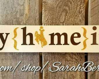 Wyoming Handmade Wall sign - Wy(home)ing - Wyoming Cowboys - 307 - Brown and Gold - Steamboat - Great gift