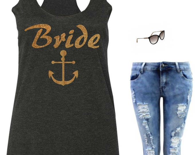 Gold Glitter Bride Anchor Tank, Flowy Beach Bride To Be Tank Top , Nautical Bridal Shirts , Bridesmaid tee, Loose Bachelorette Tank Top ,