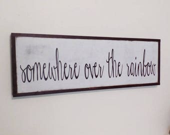 Somewhere Over the Rainbow Wood Sign Over the Door Wooden Sign Wizard of Oz Wall Art