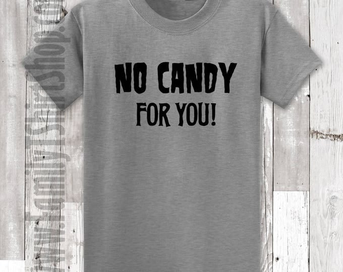 No Candy For You T-shirt