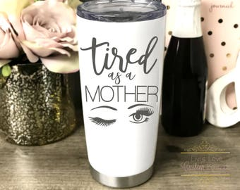 Tired as a Mother Mug New Mom Coffee Mug - Funny Mom Mugs Stainless Steel Vacuum Insulated thermos Travel Mugs Gift for Mom Baby Shower Gift