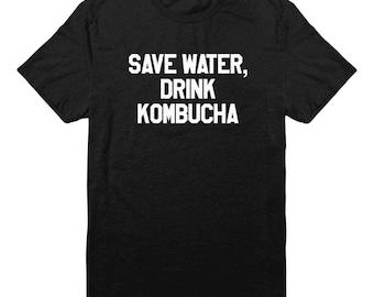 Save Water Drink Kombucha Tshirt Fashion Tees Hipster Shirt Cool Graphic Tee Shirt Tumblr Shirt Gift Funny Design Shirt Men Shirt Tee Women