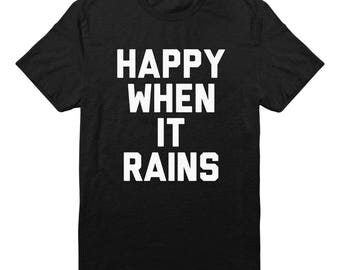 Happy When It Rains Shirt Funny Tshirt Teens Gifts Hipster Shirt Instagram Tumblr Saying Shirt Ladies Funny Women Shirt Teen Clothing