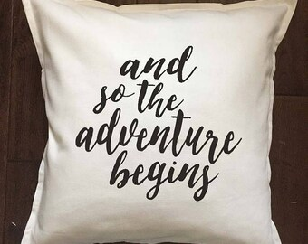 And so the Adventure Begins - typography cushion - wedding gift - ivory and black - 20 x 20 inches