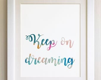 "QUOTE PRINT, Keep on dreaming, *UNFRAMED* 10""x8"", Modern Geometric Design"