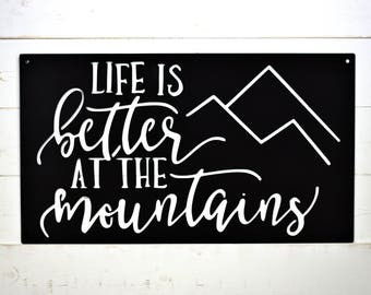 Life Is Better At The Mountains Metal Sign, Outdoors, Wall Art, Modified Metals