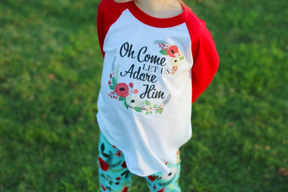 Oh Come Let Us Adore Him Christmas Shirt Christmas Bodysuit Christmas Outfit Baby Christmas Shirt Toddler Christmas Shirt Floral Christmas