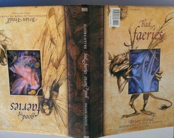 Good Faeries/Bad Faeries by Brian Froud - Simon and Schuster 1998 - First Edition