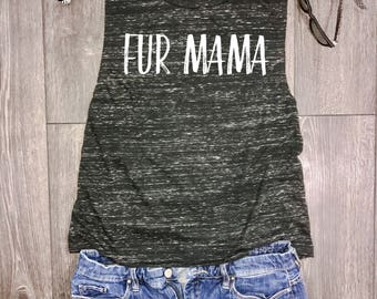 Fur Mama flowy muscle tank, fur mom tank, fur baby, funny dog tank, dog tank, dog shirt, funny womens dog shirt, weekend tank, wine and dog