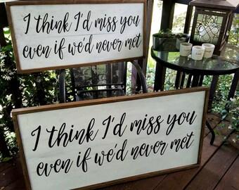 Huge framed sign, I think I'd miss you even if we'd never met wooden sign, above the bed sign, bedroom wall decor, wood sign, great gift