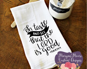 Taste and See That the Lord is Good Bible Verse on Kitchen Flour Sack Towel Tea Towel