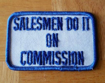 "Vintage 1970's ""Salesmen Do It On Commission""Embroidered Sew On Patch 3''X2''"