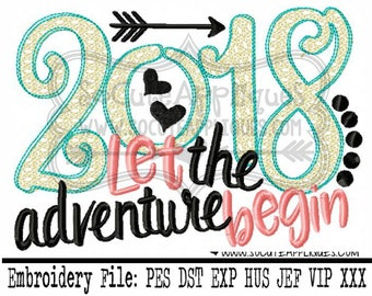 New Year 2018 Embroidery design  2018 let the adventure begin, socuteappliques, New baby, New Years embroidery applique, 2018 embroidery