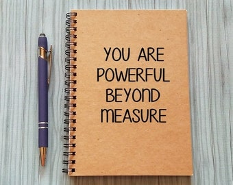 Writing Journal, You Are Powerful Beyond Measure, Friendship Notebook - 5 x 7 Journal, Notebook, Sketchbook, Scrapbook, Black paper notebook