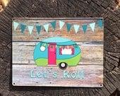 Let's Roll Camper Sign, 9x12 Reclaimed Metal Sign, Vintage Camper, Glamper with banner Sign