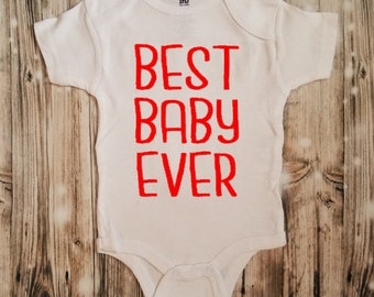 Best Baby Ever Bodysuit - Baby Shower Gift - Baby Announcement - Baby Bodysuit - Unisex Baby Clothing - Good Baby - Best Baby Clothing