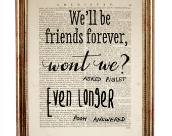 We Will Be Friends Forever Won't We Asked Piglet Even Longer Winnie Pooh Quotes Dictionary Art Print illustration