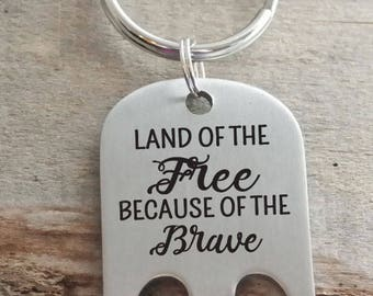 Land of the Free Because of the Brave Engraved Personalized Bottle Opener Key Ring