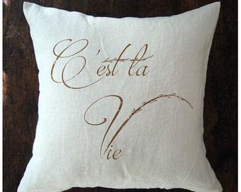 French Linen Pillow. C'est la Vie. French Country Pillow. Cottage Pillow. Winter Pillow. French Script Pillow.