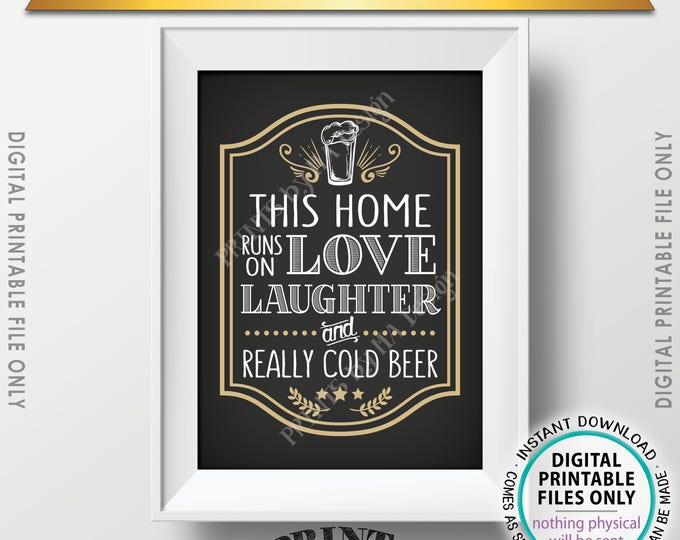"""Funny Beer Sign, This Home Runs on Love, Laughter, and Really Cold Beer, Man Cave Sign, Game Room, Fun Beer, PRINTABLE 5x7"""" Instant Download"""